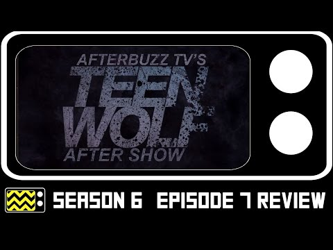 Teen Wolf Season 6 Episode 7 Review & After Show | AfterBuzz TV