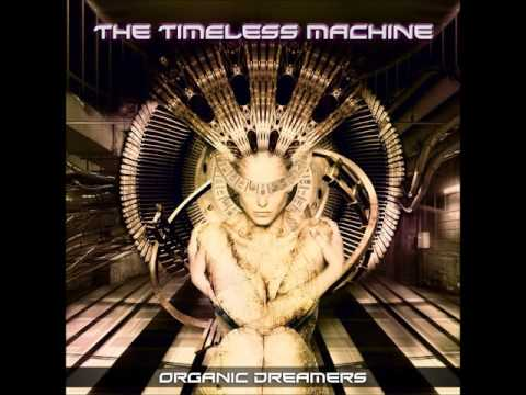Video Organic Dreamers - The Timeless Machine [Full Album] download in MP3, 3GP, MP4, WEBM, AVI, FLV January 2017