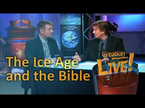 The Ice Age and the Bible — Creation Magazine LIVE! (2-24)
