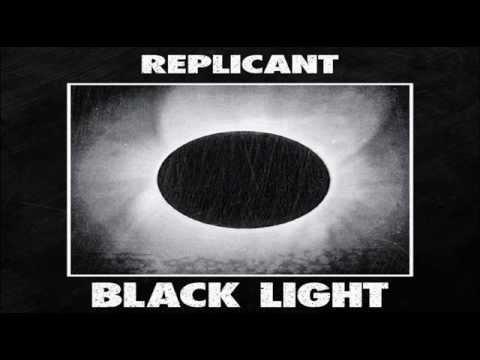 Replicant - Black Light