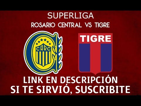 COMO VER ROSARIO CENTRAL VS TIGRE EN VIVO