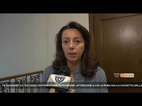 TG BASSANO | 27/03/2020 | DISTRIBUZIONE MASCHERINE: ATTENZIONE A CHI LE RUBA DALLA CASSETTA DELLA PO