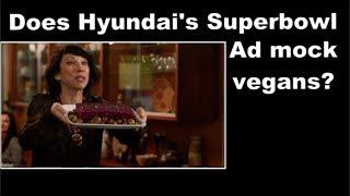 Hyundai Superbowl Ad Shames Vegans???