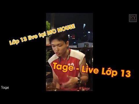Tage Live Lớp 13 Tại MC House   RV Underground