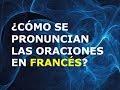Francés - Lección 3 - Pronunciación de Oraciones