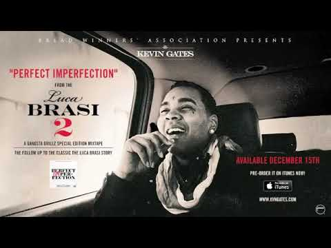 Kevin Gates - Perfect Imperfection Official Audio