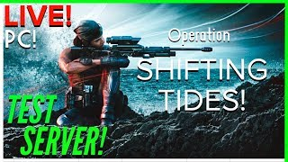 LIVE - PC | Test Server! | Operation SHIFTING TIDES! (Early Access!) Rainbow Six Siege | YOBLADE