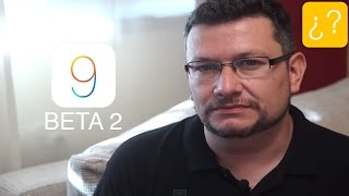 iOS 9 beta 2, experiencia de David, ios 9, ios, iphone, ios 9 ra mat