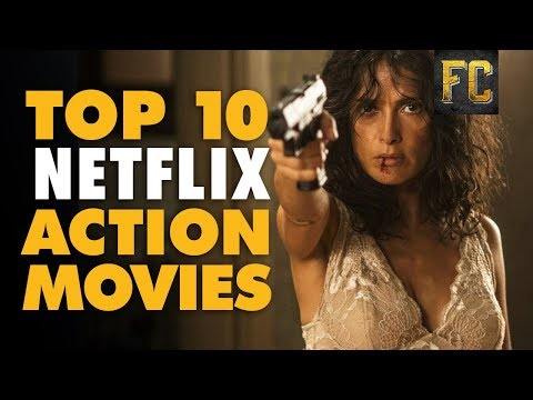 Best Action Movies on Netflix 🍿 Top 10 Action Movies on Netflix (August 2017)   Flick Connection