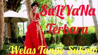 Video SULIYANA TERBARU - WELAS TANPO SUKMO ..lagu terbaru dari SULIYANA {ORIGINAL CLIP} MP3, 3GP, MP4, WEBM, AVI, FLV Maret 2019