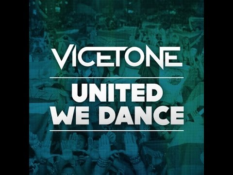 VICETONE – UNITED WE DANCE – OFFICIAL MUSIC VIDEO