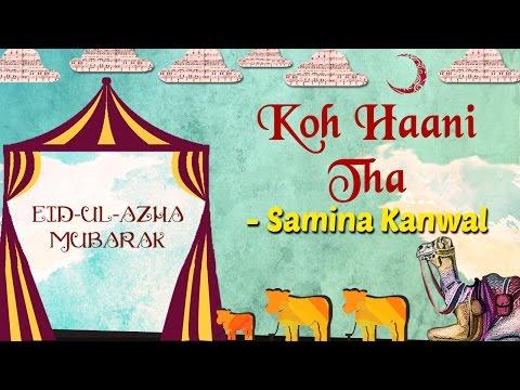 Download Eid Special | Koh Haani Tha | Eid ul Azha 2017 | Samina Kanwal Songs HD Mp4 3GP Video and MP3