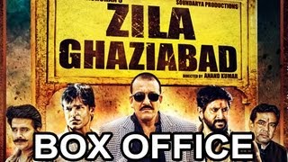 Zila Ghaziabad - Latest Bollywood Hindi MOVIE Box Office Report REVIEW