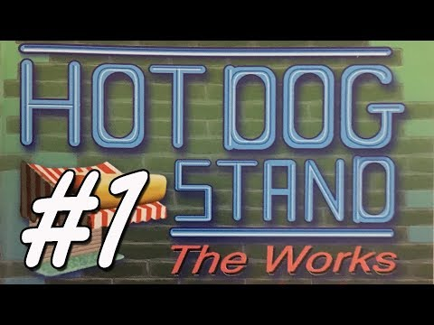 Hot Dog Stand: The Works (Gameplay!) Part 1