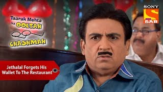 Jethalal Forgets His Wallet To The Restaurant  Taarak Mehta Ka Ooltah Chashmah