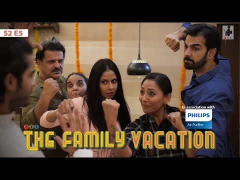 SIT | THE FAMILY VACATION | S2E5 | Finale | Chhavi Mittal | Karan V Grover