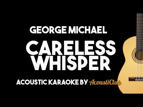 George Michael – Careless Whisper (Acoustic Guitar Karaoke Version)