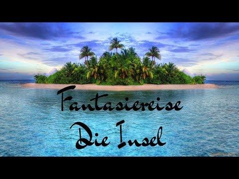 FANTASIEREISE - DIE INSEL - TRAUMREISE