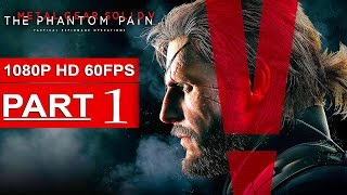 Metal Gear Solid 5 Walkthrough Part 1 Metal Gear Solid 5 Gameplay Enjoy! If you liked the video please remember to leave a Like...