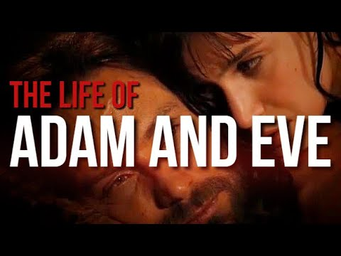 LIFE OF ADAM AND EVE  - PART 1 (APOCRYPHA)