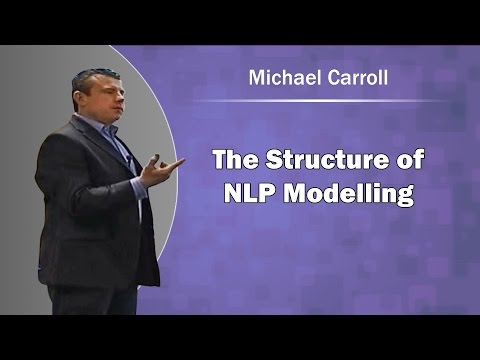 NLP Practitioner Techniques - The Structure of NLP Modelling