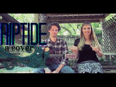 Riptide (Vance Joy) Cover by Tori and Mason