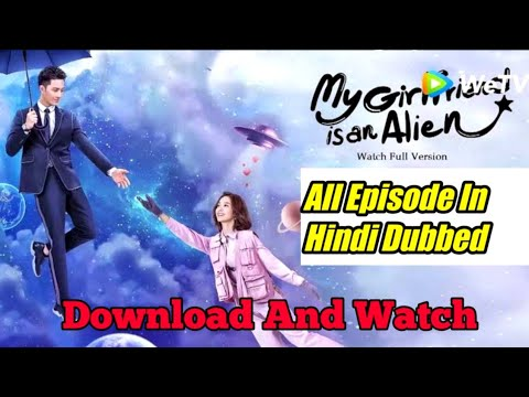 Download My Girlfriend Is An Alien In Hindi Dubbed Wetv In Hindi Mp4 3gp Fzmovies