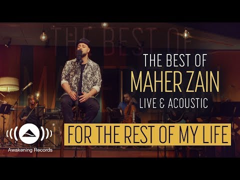 Video Maher Zain - For The Rest Of My Life (Live & Acoustic - 2018) download in MP3, 3GP, MP4, WEBM, AVI, FLV January 2017