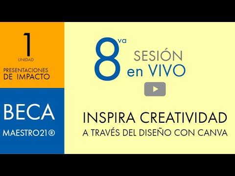 8va Sesión en Vivo:   Inspira creatividad a través del diseño gráfico intuitivo con Canva
