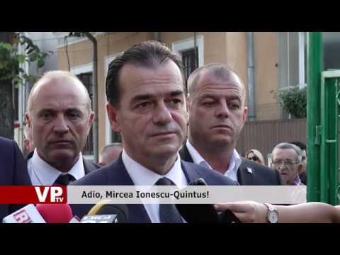Adio, Mircea Ionescu-Quintus!
