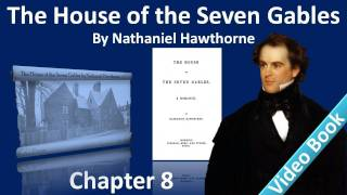 Nonton Chapter 08 - The House of the Seven Gables by Nathaniel Hawthorne - The Pyncheon of Today Film Subtitle Indonesia Streaming Movie Download