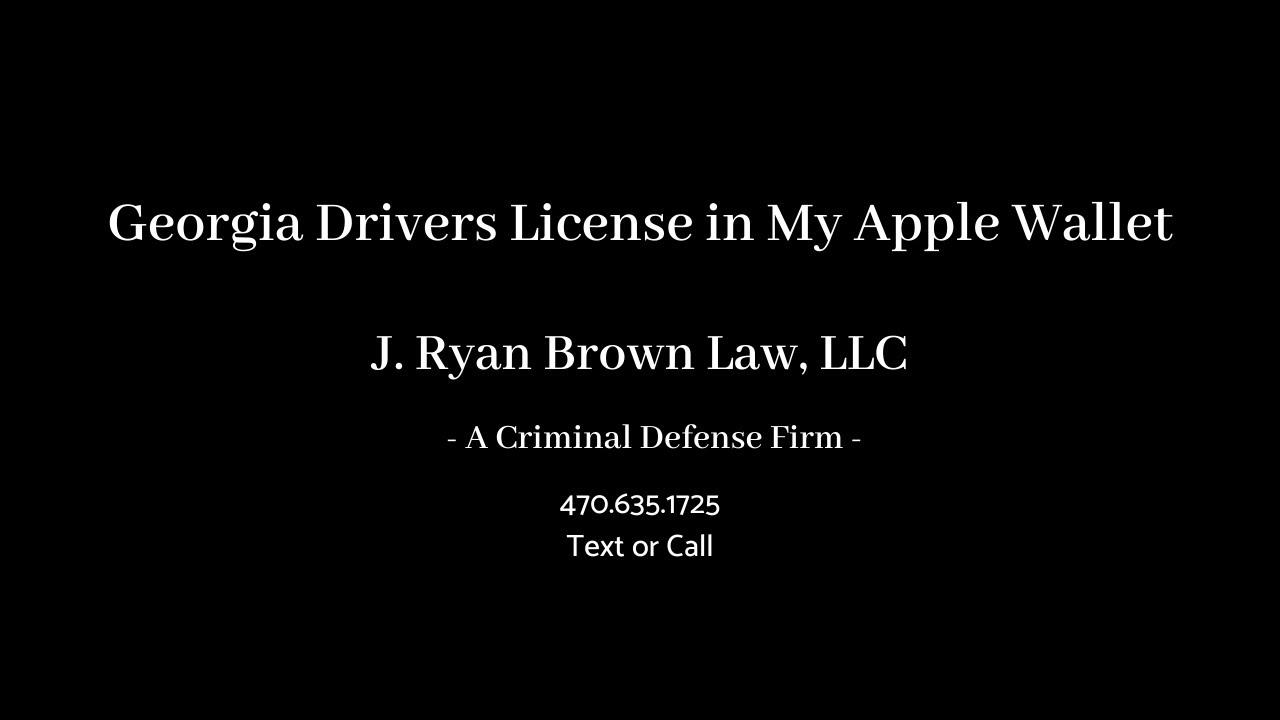 Georgia Drivers License in My Apple Wallet