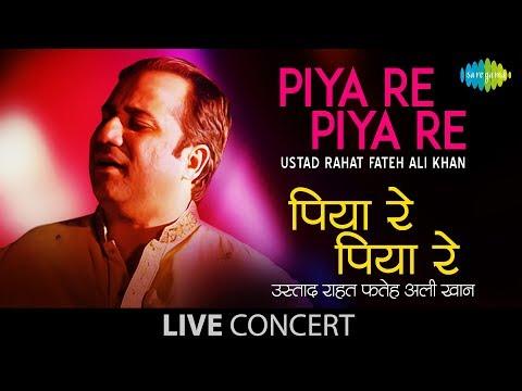 Video Piya Re Piya Re | Live Performance | Ustad Rahat Fateh Ali Khan download in MP3, 3GP, MP4, WEBM, AVI, FLV January 2017