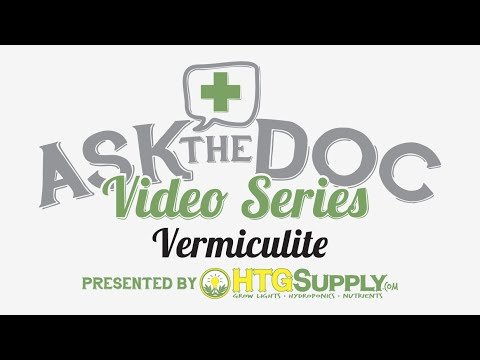 How to use vermiculite - gardening & hydroponics HTGSUPPLY presents ASK THE DOC: Vermiculite!