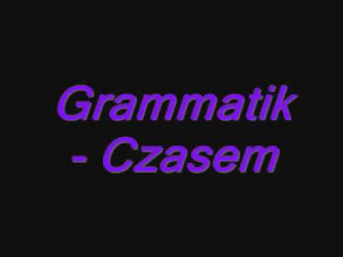 Tekst piosenki Grammatik - Czasem po polsku