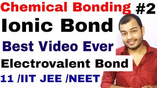 11 Chap 4 | Chemical Bonding and Molecular Structure 02 | Ionic Bond | Electrovalent Bond IIT JEE