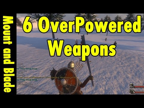 6 Overpowered Weapons in Mount and Blade Warband (видео)