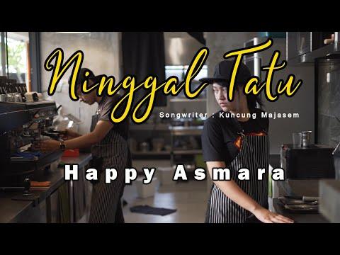 HAPPY ASMARA - NINGGAL TATU (Official Music Video)