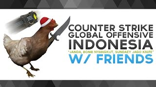 "Video CS:GO Indonesia - ""Janda, Bomb Nyangkut, Sundaey Jago Knife"" w/ Friends MP3, 3GP, MP4, WEBM, AVI, FLV Juni 2019"