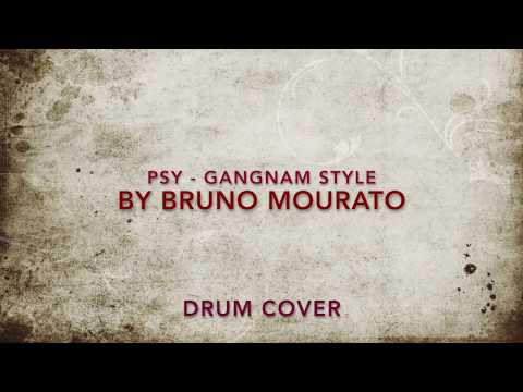 Psy - Gangnam Style- Drum Cover by Bruno Mourato (видео)