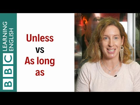 'Unless' vs 'As long as': What's the difference? English In A Minute