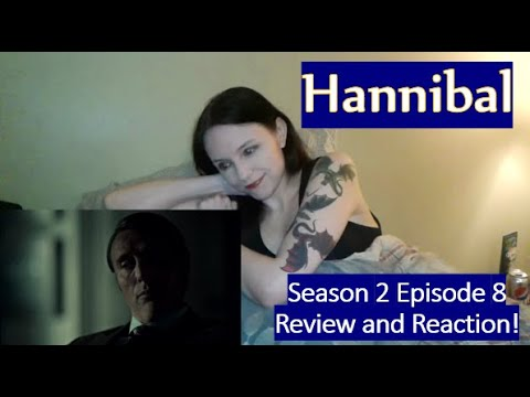 Hannibal Season 2 Episode 8 Review and Reaction!