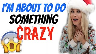 I'M ABOUT TO DO SOMETHING CRAZY by Channon Rose