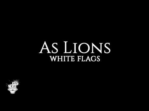 AS LIONS 'White Flags' -- LISTEN NOW!