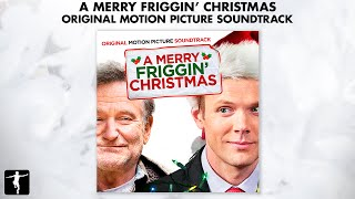 A Merry Friggin' Christmas Soundtrack - Official Preview | Lakeshore Records