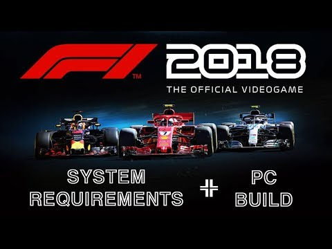 F1 2018 System Requirements + PC Build