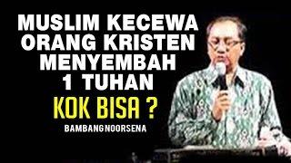 Video Muslim Kecewa Kristen Menyembah Hanya 1 Tuhan - Bambang Noorsena (ex Muslim) MP3, 3GP, MP4, WEBM, AVI, FLV September 2018