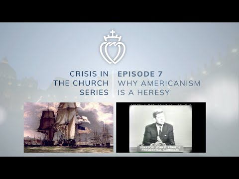 Crisis Series #7 with Fr. Loop: Why Americanism is a Heresy