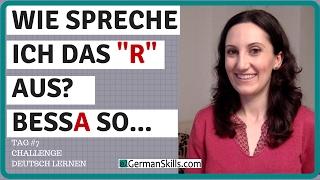Tag 7: Challenge Deutsch lernen - Aussprache von R