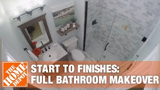 Start to Finishes: Bathroom Makeover | The Home Depot